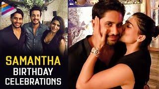 Samantha Birthday Celebrations 2017 | Exclusive Video | Naga Chaitanya | Akhil | Telugu Filmnagar