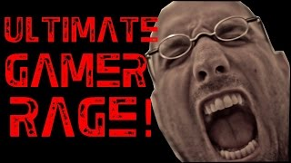 Ultimate Gamer Rage!!!! 2 Hours Worth Of Craziness!!!!