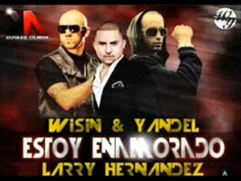 Estoy Enamorado - Wisin & Yandel Ft Larry Hernandez (official Remix) New Reggaeton 2011 video