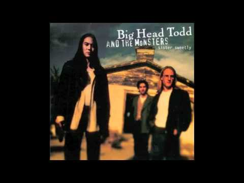 Big Head Todd & The Monsters - Broken Hearted Savior