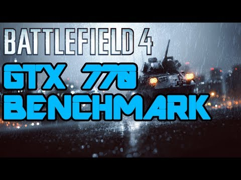Battlefield 4 (BF4) GTX 770 Ultra Settings Benchmark