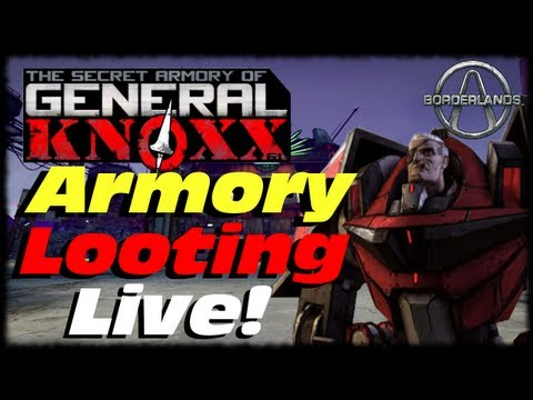 Borderlands General Knoxx Armory Looting! Live Commentary & How To Glitch Tutorial!