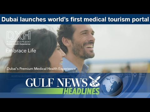 Dubai launches world's first medical tourism portal - GN Headlines