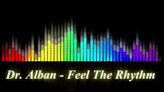 Watch Dr. Alban Feel The Rhythm video