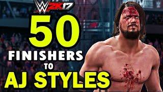 WWE 2K17 - 50 FINISHERS TO AJ STYLES!