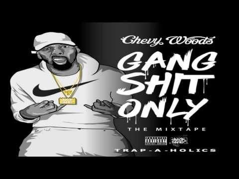 Chevy Woods - Gang Shit Only [Full Mixtape]