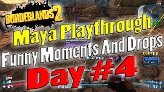Borderlands 2   Maya Playthrough Funny Moments And Drops   Day #4