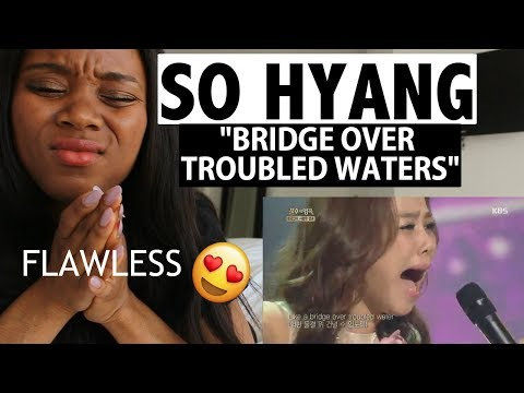 SO HYANG - BRIDGE OVER TROUBLED WATER - REACTION [FLAWLESS!]