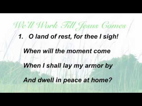 Hymnal - Well Work Till Jesus Comes