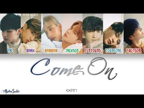 GOT7 [갓세븐] - Come On (안 보여) Color coded 가사/Lyrics [Han|Rom|Eng]