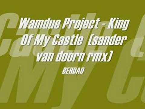 Wamdue Project -  King of My Castle (Armin van Buuren Remix)