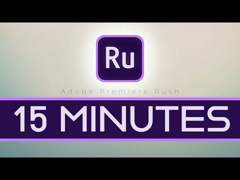 Learn ALL about Adobe PREMIERE RUSH in 15 minutes - step by step basics beginners tutorial