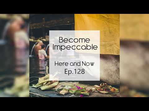Ram Dass – Here and Now – Ep. 128 – Become Impeccable