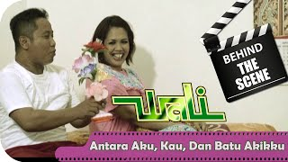 download lagu Wali - Behind The Scenes   Antara Aku gratis