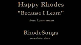 Watch Happy Rhodes Because I Learn video
