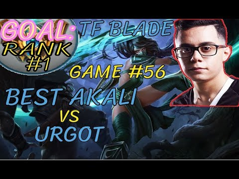 Unranked to RANK 1 TFBlade GAME 56 Best AKALI vs URGOT AKALI Top Patch 8.11
