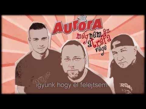 Aurora - 2013 Magányos éjszaka (Még Nem Ez A Tréfa Vége) (HQ)