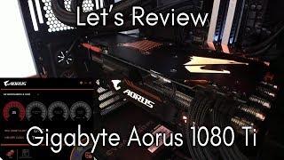 Let's Review - Gigabyte Aorus 1080 Ti Xtreme