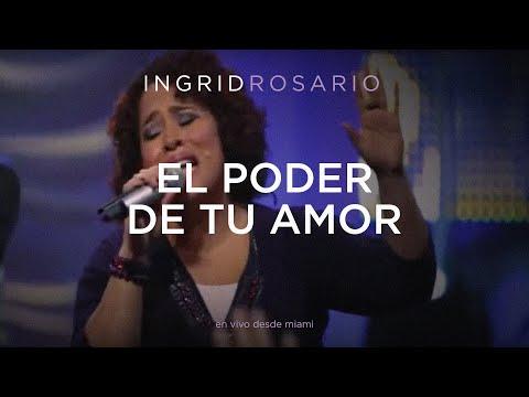 Rosario - INGRID ROSARIO   EL PODER DE TU AMOR