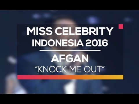 Afgan  Knock Me Out Miss Celebrity Indonesia 2016