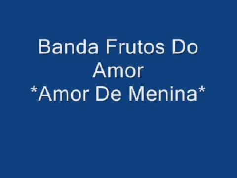 Banda Frutos Do Amor - Amor De Menina