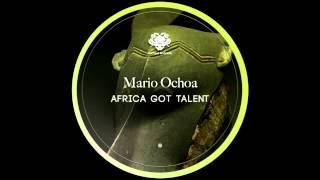 Mario Ochoa - Africa Got Talent (Original Mix)