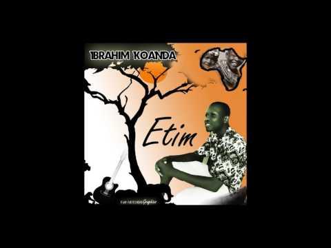 IBRAHIM KOANDA _ Etim (Audio)