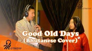 Download Lagu Good old days (Latest Bhutanese Cover) Gratis STAFABAND