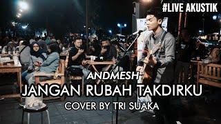Download lagu JANGAN RUBAH TAKDIRKU - ANDMESH (LIRIK) LIVE AKUSTIK COVER BY TRI SUAKA