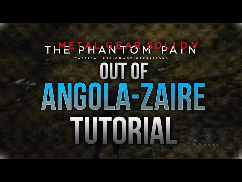 Metal Gear Solid V: The Phantom Pain | Out of Angola Zaire Border Region