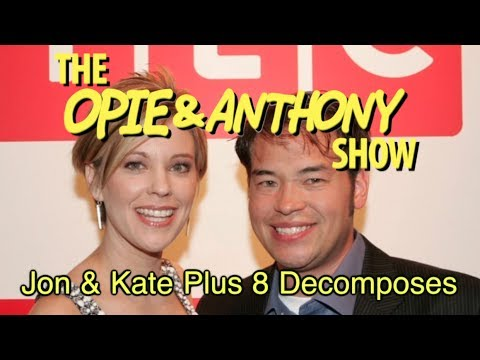 Opie & Anthony: Jon & Kate Plus 8 Decomposes (12/03/08-10/08/09)