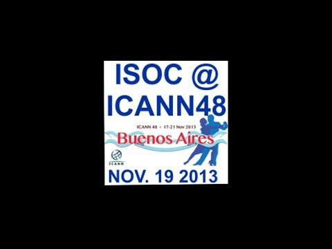 ISOC @ ICANN 48 - Buenos Aires - Nov 19 2013