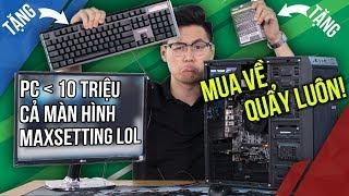 PC Chưa Đến 10 Triệu + Cả Màn Hình: Max Settings Liên Minh Huyền Thoại Quá Nhẹ Nhàng!