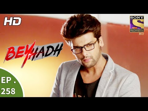Beyhadh - बेहद - Ep 258 - 6th October, 2017 thumbnail