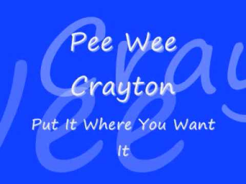 Pee Wee Crayton - Put It Where You Want It