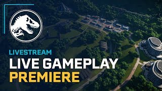 Jurassic World Evolution - Live Gameplay Premiere