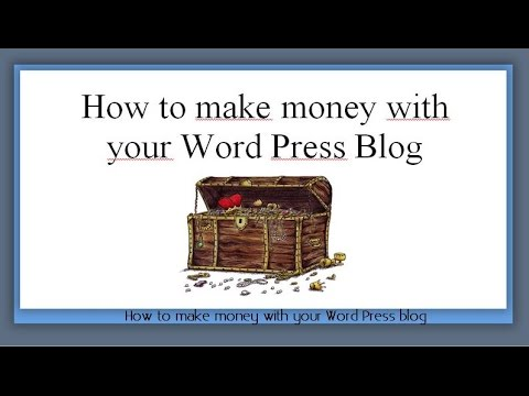 How to make money with a Word Press blog