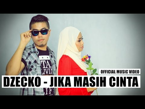 Dzecko - Jika Masih Cinta (Official Music Video with Lyrics)