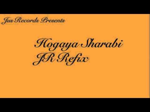 Main Hogaya Sharabi JR Refix