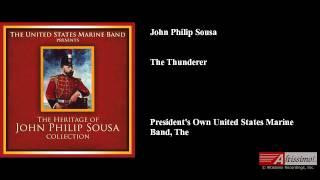 John Philip Sousa The Thunderer