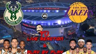 NBA Live Stream: Milwaukee Bucks Vs Los Angeles Lakers (Live Reaction & Play By Play)
