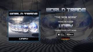 WORLD TRADE - The New Norm (audio)
