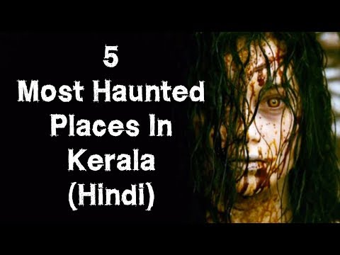 [हिन्दी] 5 Most Haunted Places Of Kerala In Hindi | Kollam | Kochi | Thrissur | Episode 18
