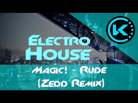 [HD] Electro House | Magic! - Rude (Zedd Remix)