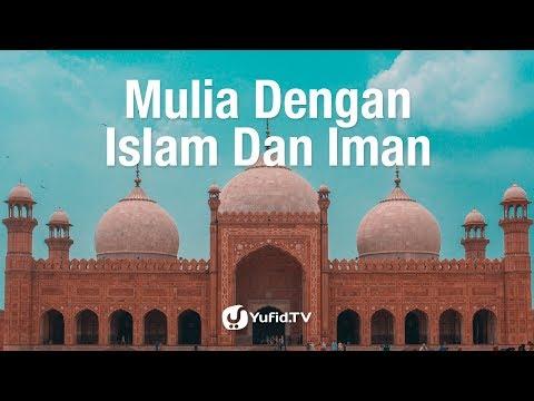 Kajian Umum: Kemuliaan Islam dan Iman - Ustadz Abdullah Taslim