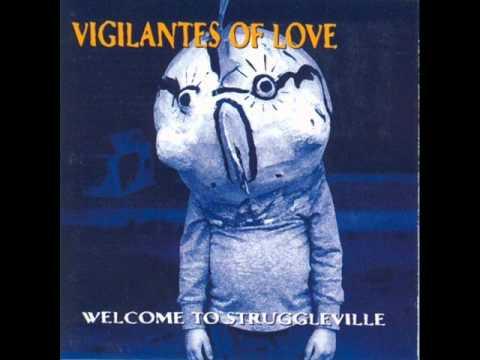 Vigilantes Of Love - Struggleville