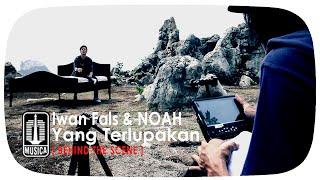 download lagu Iwan Fals & Noah - Yang Terlupakan  Behind gratis