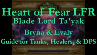 Heart of Fear LFR Blade Lord Ta'yak Guide [Bryna & Evaly]