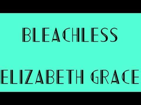 Elizabeth Grace - Bleachless