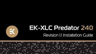EK-XLC Predator 240 (R1.1) Installation Guide